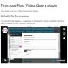 Tinacious : Fluid Video jQuery Plugin